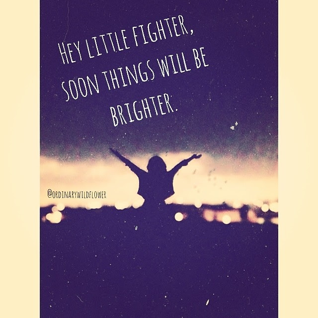 Hey Little Fighter Soon Things Will Be Brighter Pictures Photos