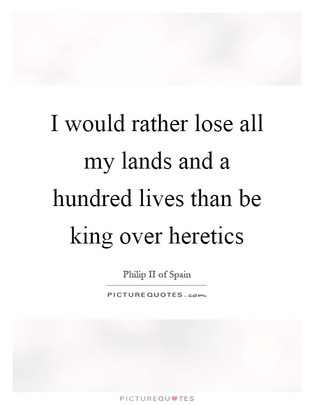Philip Ii Of Spain Quotes Sayings 1 Quotation