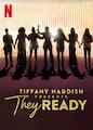 Tiffany Haddish Presents: They Ready - Season 1