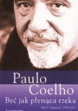 """Paulo Coelho """"Być jak płynąca rzeka"""""""
