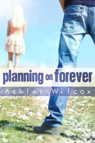 Planning on Forever (The Forever Series) by Ashley Wilcox