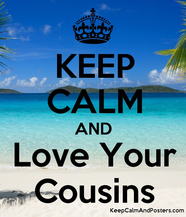 Keep Calm And Love Your Cousins Keep Calm And Posters Generator