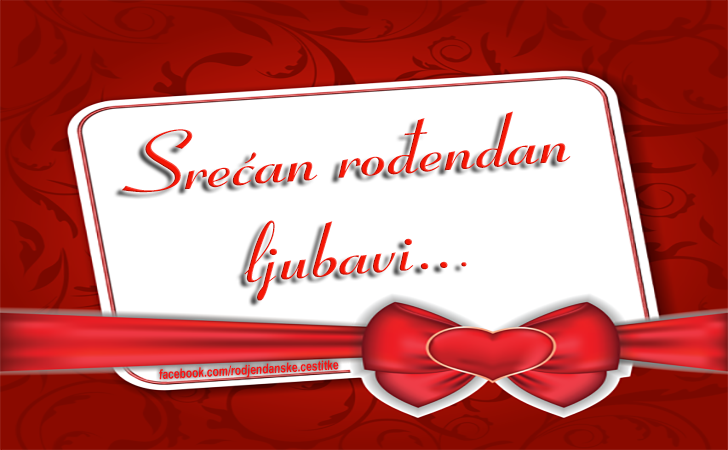 Ljubavi Sretan Ti Rodjendan Stihovi   čestitke za rođendan
