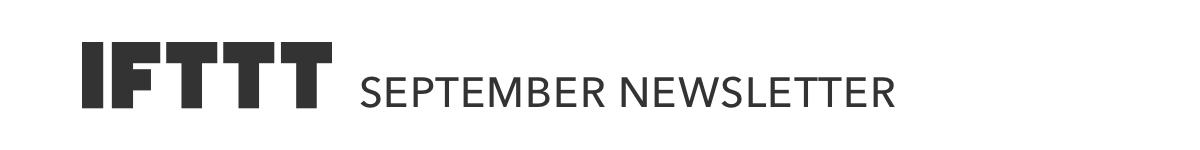 IFTTT's September Newsletter