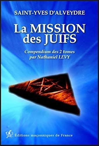 Télécharger La mission des juifs - Compendium des 2 tomes ...