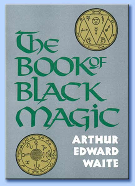 the book of black magic - arthur edward waite