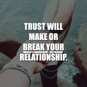 How To Get Over Trust Issues In A Relationship Mr Gentlemans Guide
