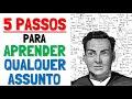 COMO APRENDER TUDO QUE QUISER - TÉCNICA FEYNMAN (5 PASSOS)