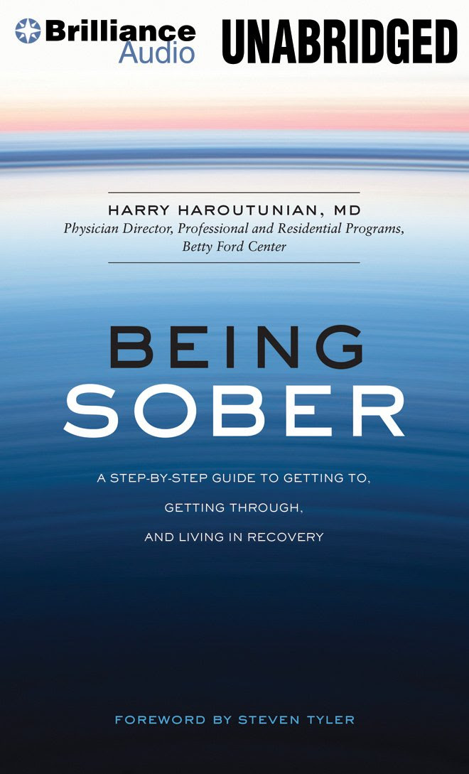 Being Sober: A Step-by-Step Guide to Getting To, Getting Through ...