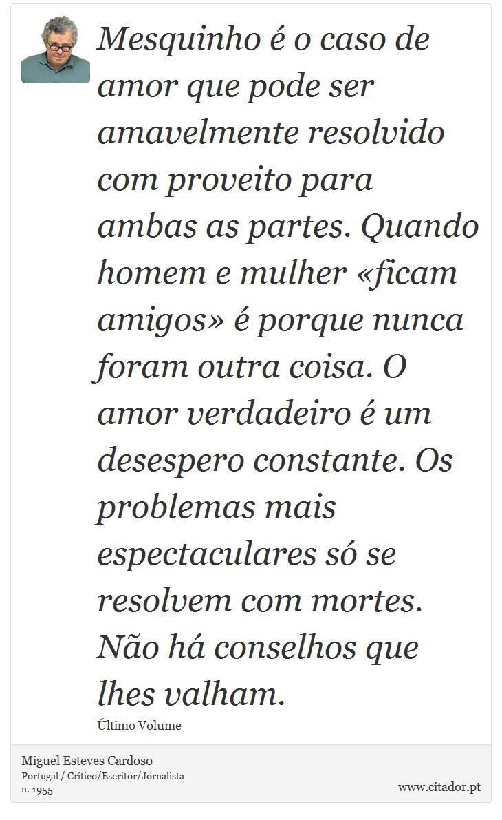Mesquinho é O Caso De Amor Que Pode Ser Amavel Miguel Esteves