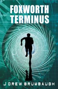 Foxworth Terminus by J. Drew Brumbaugh
