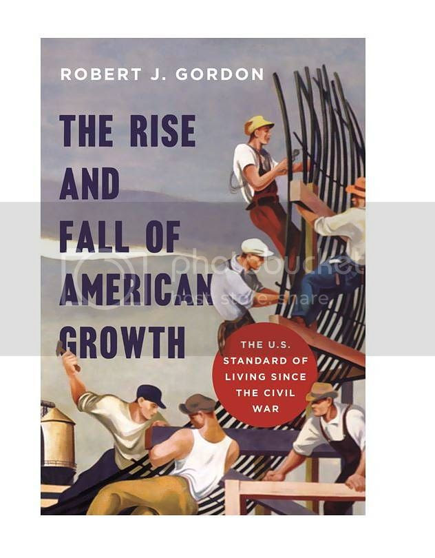 Rise and Fall of American Growth photo BN-LZ627_Gordon_FR_20160106185410_zpsy0fu5mut.jpg
