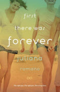 Title: First There Was Forever, Author: Juliana Romano