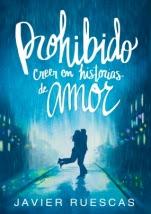 Prohibido creer en historias de amor Javier Ruescas