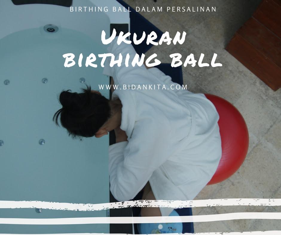 Setelah sekian banyak mendampingi ibu bersalin Birthing Ball is Magic
