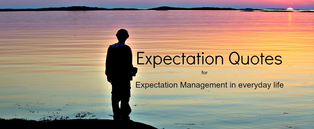 Expectation Quotes Expectation Management In Everyday Life