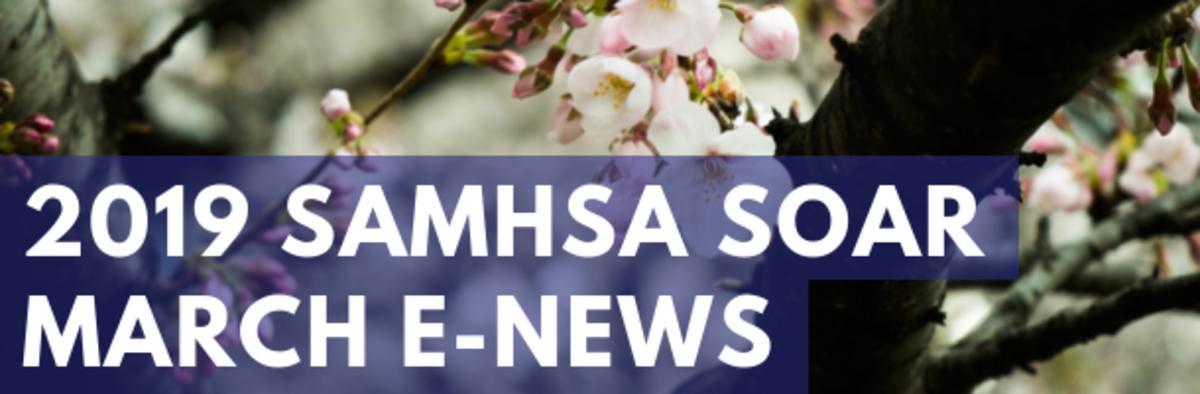 2019 SAMHSA SOAR March e-News