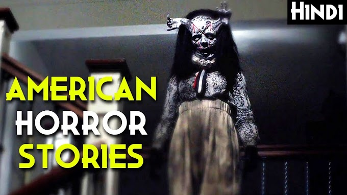 American Horror Stories : Episode 1 and 2 Explained In Hindi