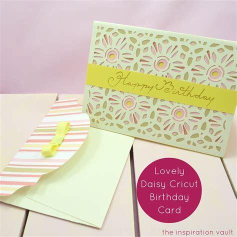 Lovely Daisy Cricut Birthday Card   The Inspiration Vault