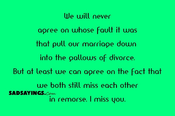 Sad Sayings About Missing Your Ex Wife Sad Sayings