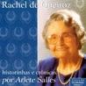 Rachel de Queiroz - historinhas e crônicas