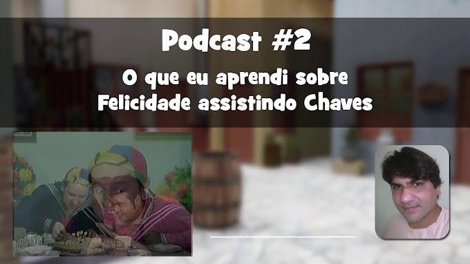 PodCast #2 | O que eu aprendi assistindo Chaves