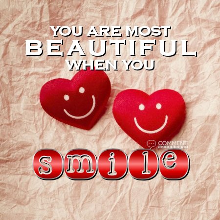 You Are Most Beautiful When You Smile Commentwarehouse Say It