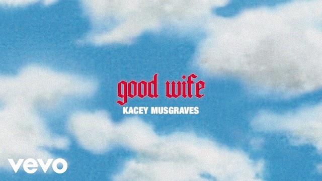 GOOD WIFE LYRICS - KACEY MUSGRAVES