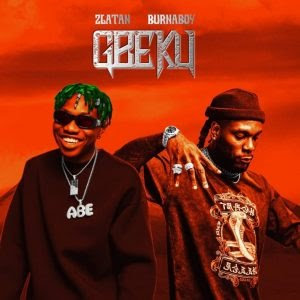[BangHitz] MUSIC : Zlatan Ibile ft. Burna Boy – Gbeku