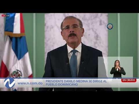 EN VIVO: Presidente Danilo Medina se dirige al pueblo dominicano