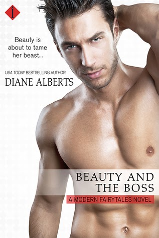 Beauty and the Boss (Modern Fairytales #1) by Diane Alberts