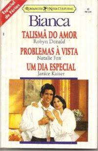 Talismã do Amor   /  Problemas à vista   /  Um dia Especial