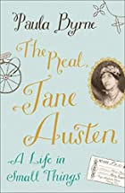 The Real Jane Austen: A Life in Small Things…