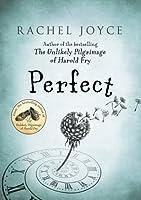 recensie van Perfect / De dag dat de tijd stil stond van Rachel Joyce