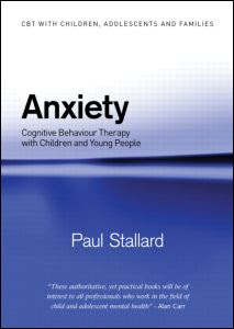 Anxiety: Cognitive Behaviour Therapy with Children and ...