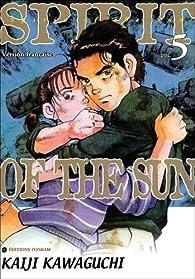 Spirit of the Sun Tome 4 - Kaiji Kawaguchi