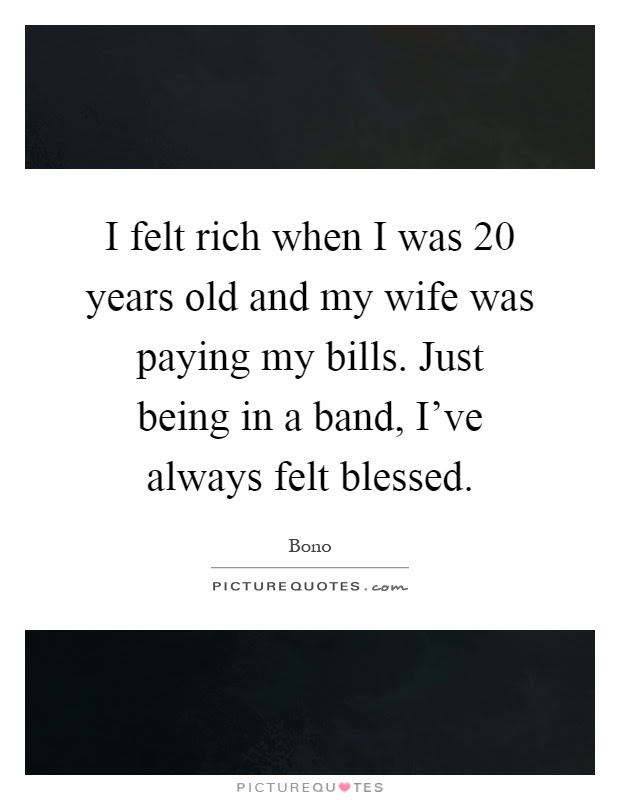 I Felt Rich When I Was 20 Years Old And My Wife Was Paying My