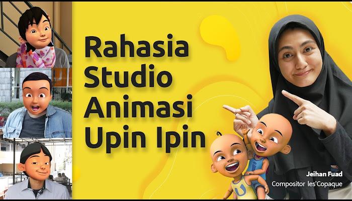 Mengintip Pembuatan Animasi Upin Ipin