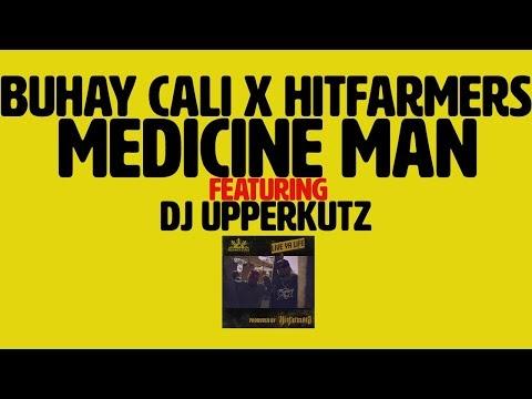 "Buhay Cali x Hitfarmers – ""Medicine Man"" Ft. DJ Upperkutz (Video)"