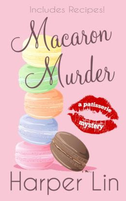 Macaron Murder (A Patisserie Mystery, #1)
