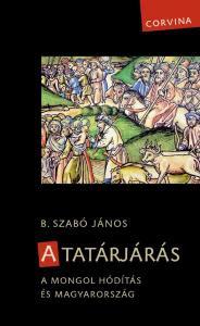 B. Szabó János: A tatárjárás. (3. javított kiadás)