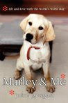 Marley & Me: Love and Life with the World's Worst Dog