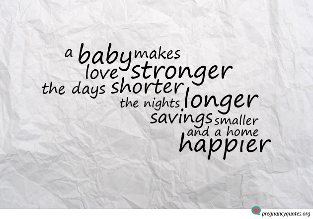 Quotes On Pregnancy And Love A Baby Makes Love Stronger Pregnancy