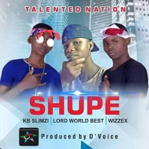 Download Music Mp3:- KB Slimzi Ft Lord Worldbest And Wizzex – Shupe