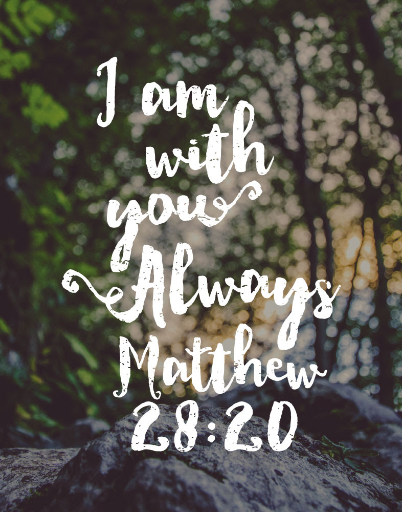I Am With You Always Matthew 2820 Seeds Of Faith