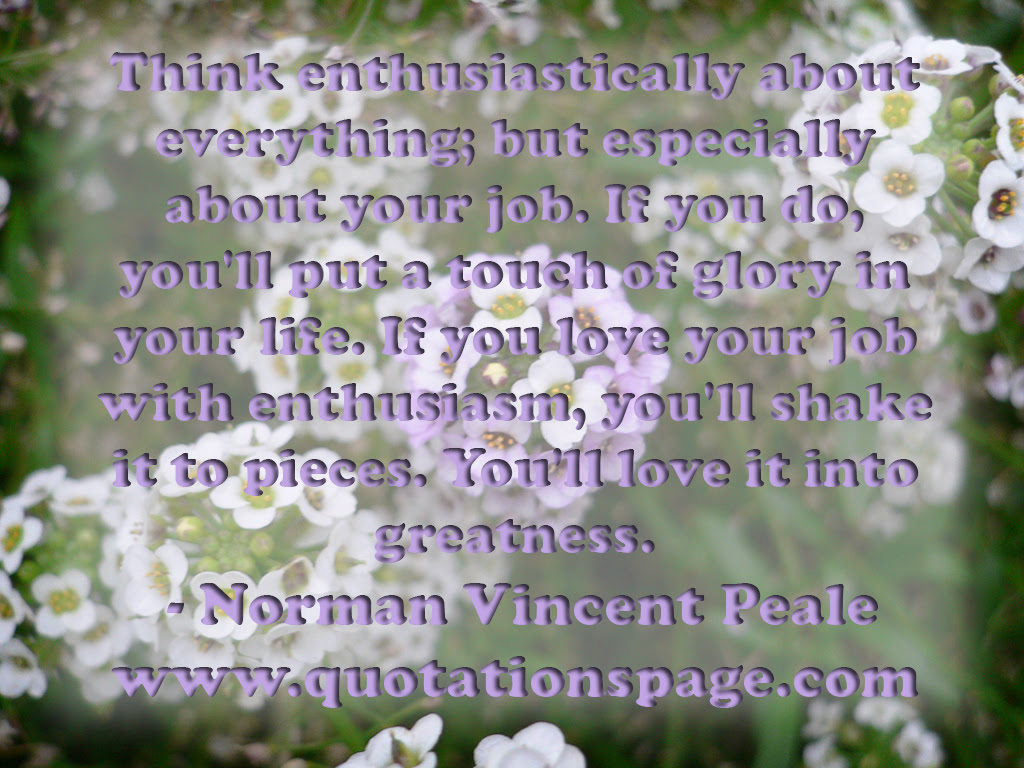 Quote Details Norman Vincent Peale Think Enthusiastically About