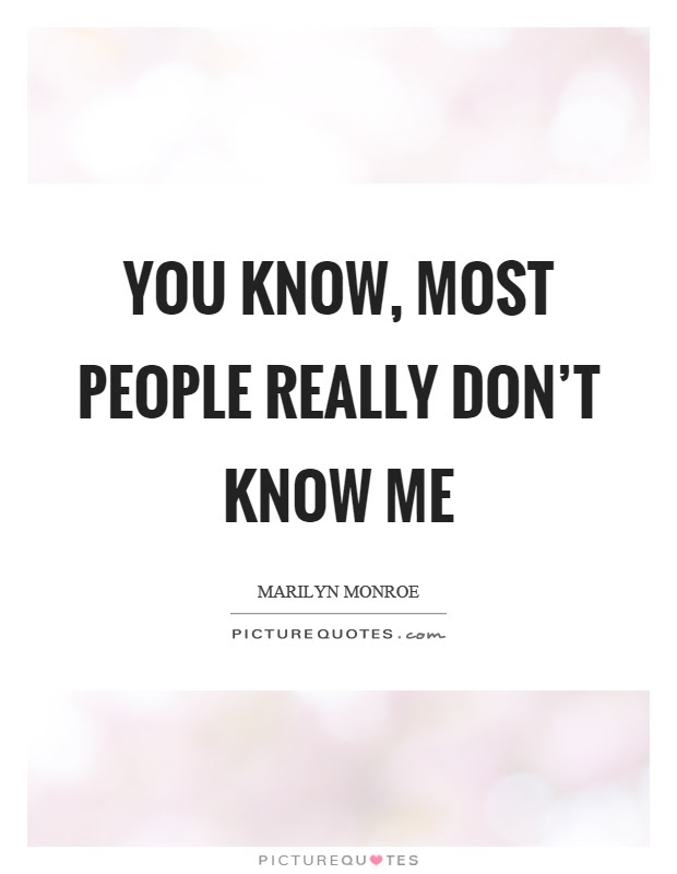 You Know Most People Really Dont Know Me Picture Quotes