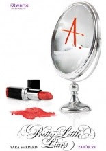 Pretty Little Liars. Zabójcze - Sara Shepard
