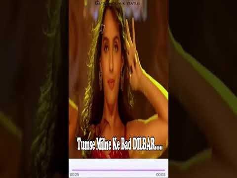 Dilbar Dilbar Whatsapp Status Full Screen HD | Nora Fatehi | Neha Kakkar | Moumik Status
