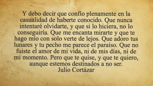 Love Quote Life Frases Amor Cita Poema Julio Cortazar Desamor Te